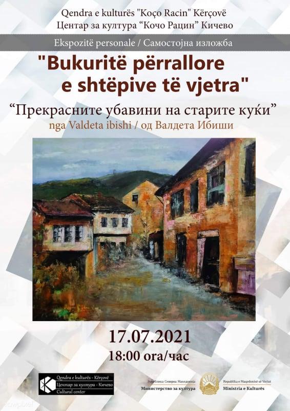 """Изложба """"Прекрасните убавини на старите куќи""""- Валдета Ибиши"""